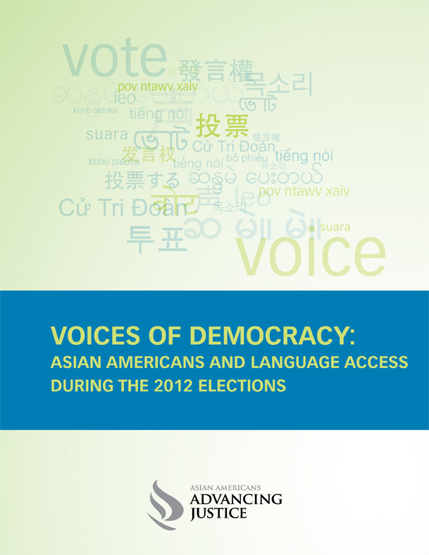 Voices Of Democracy: Asian Americans And Language Access During The 2012 Elections (2012)