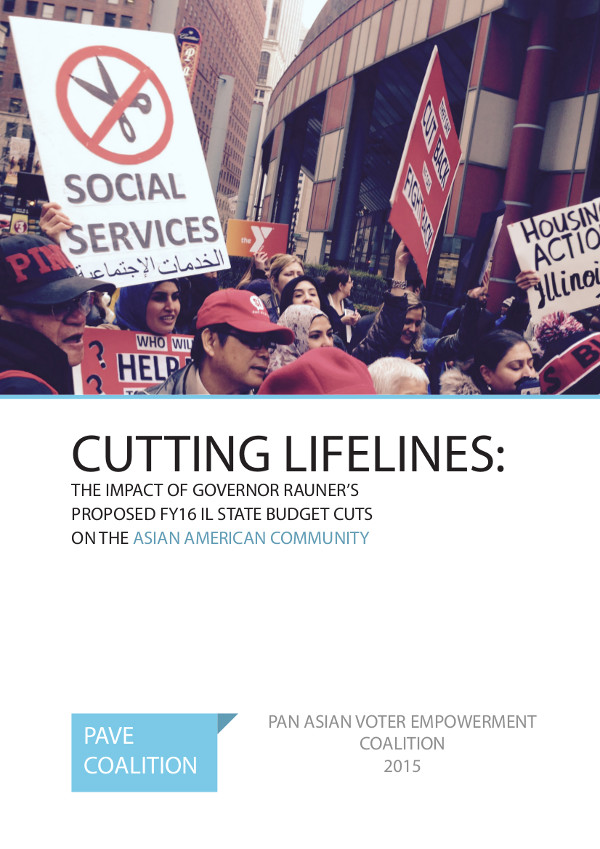 Cutting Lifelines: The Impact Of Governor Rauner's Proposed FY2016 Budget Cuts On The Asian American Community (2015)